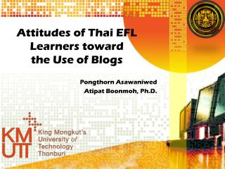 Attitudes of Thai EFL Learners toward  the Use of Blogs