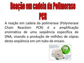Reação em cadeia da  Polimerase PCR