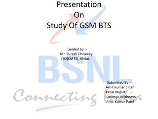 Presentation  On Study Of GSM BTS