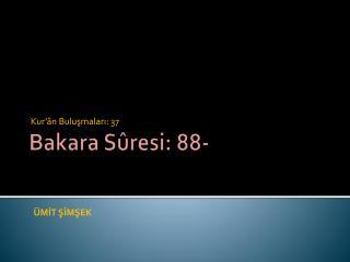 Bakara Sûresi: 88-
