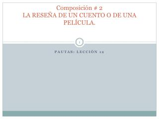 Composición # 2 LA RESEÑA DE UN CUENTO O DE UNA PELÍCULA.