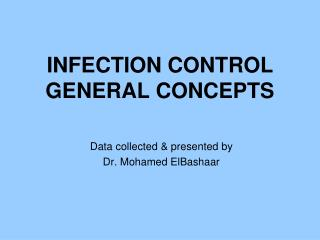 INFECTION CONTROL GENERAL CONCEPTS