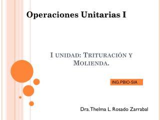 I unidad:  Trituración y Molienda.