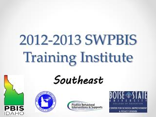 2012-2013 SWPBIS Training Institute