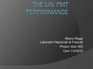 The LAV PMT PERFORMANCE