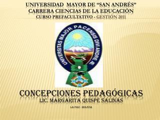 concepciones Pedagógicas Lic. Margarita  quispe  salinas La Paz - Bolivia