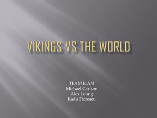 Vikings VS the world