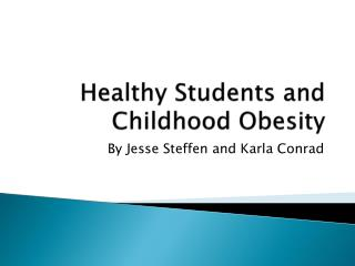 Healthy Students and Childhood Obesity