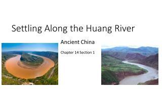 Settling Along the Huang River