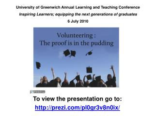 University of Greenwich Annual Learning and Teaching Conference Inspiring Learners; equipping the next generations of gr