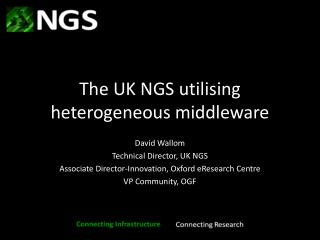 The UK NGS  utilising  heterogeneous middleware