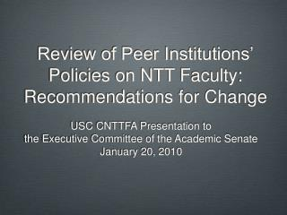 Review of Peer Institutions  Policies on NTT Faculty:  Recommendations for Change