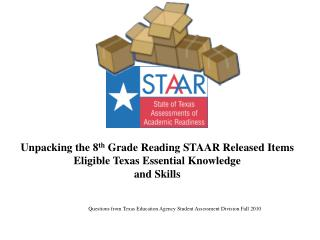 Unpacking the 8 th  Grade Reading  STAAR Released  Items Eligible Texas Essential Knowledge