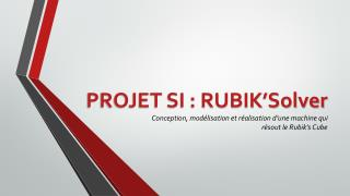 PROJET SI : RUBIK'Solver