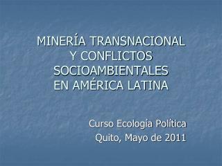 MINERÍA TRANSNACIONAL  Y CONFLICTOS SOCIOAMBIENTALES EN AMÉRICA LATINA