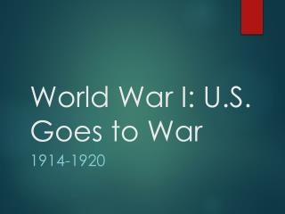 World War I: U.S. Goes to War