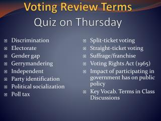 Voting Review Terms Quiz  on Thursday