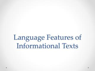 Language Features of Informational Texts