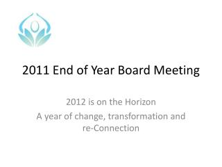 2011 End of Year Board Meeting