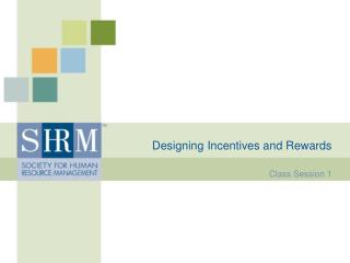 Designing Incentives and Rewards