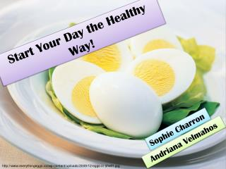 Start Your Day the Healthy Way!