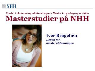 Master i økonomi og administrasjon / Master i regnskap og revisjon Masterstudier på NHH