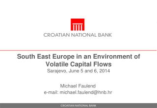 South  East Europe  in an Environment of Volatile  Capital  Flows Sarajevo, June 5  and  6, 2014