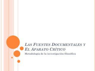 Las Fuentes Documentales y El Aparato Cr�tico