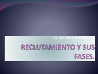 RECLUTAMIENTO Y SUS FASES.