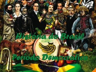 História do Brasil Período Democrático