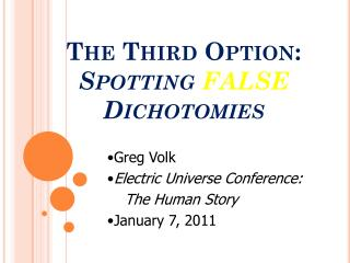 The Third Option: Spotting  FALSE  Dichotomies