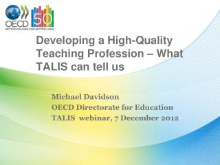 Developing a High-Quality Teaching Profession � What TALIS can tell us