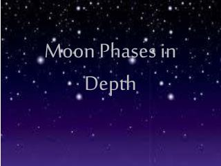 Moon Phases in Depth