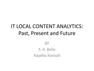 IT LOCAL CONTENT ANALYTICS: Past, Present and Future
