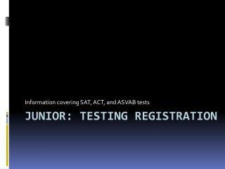 JUNIOR: Testing Registration