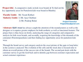 Faculty Guide: Mr. Vasant Kothari Industry Guide:  1) Mr. Ajay  Chablani
