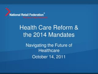Health Care Reform & the 2014 Mandates