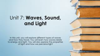 Unit 7:  Waves, Sound, and Light