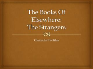 The Books Of Elsewhere: The Strangers
