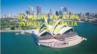 My Dream Vacation Sydney, Australia