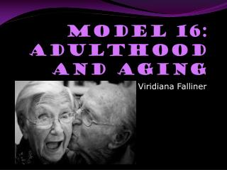 MODEL 16: Adulthood  and  Aging
