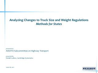 Analyzing Changes to Truck Size and Weight Regulations Methods for States