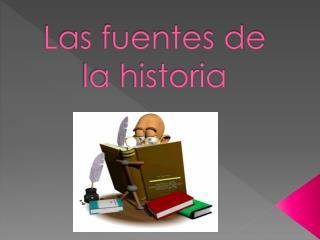 Las fuentes de la historia