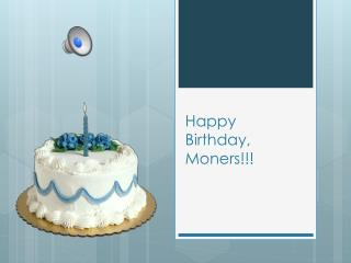 Happy Birthday,  Moners !!!