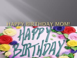 Happy Birthday Mom!