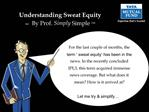 Understanding Sweat Equity    By Prof. Simply Simple TM