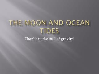 The Moon and ocean Tides