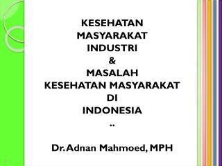 KESEHATAN MASYARAKAT INDUSTRI & MASALAH KESEHATAN MASYARAKAT DI INDONESIA ..