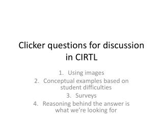 Clicker questions for discussion in CIRTL