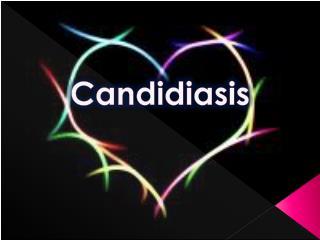 C andidiasis